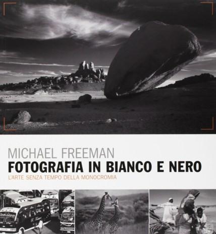 fotografia in bianco e nero michael freeman